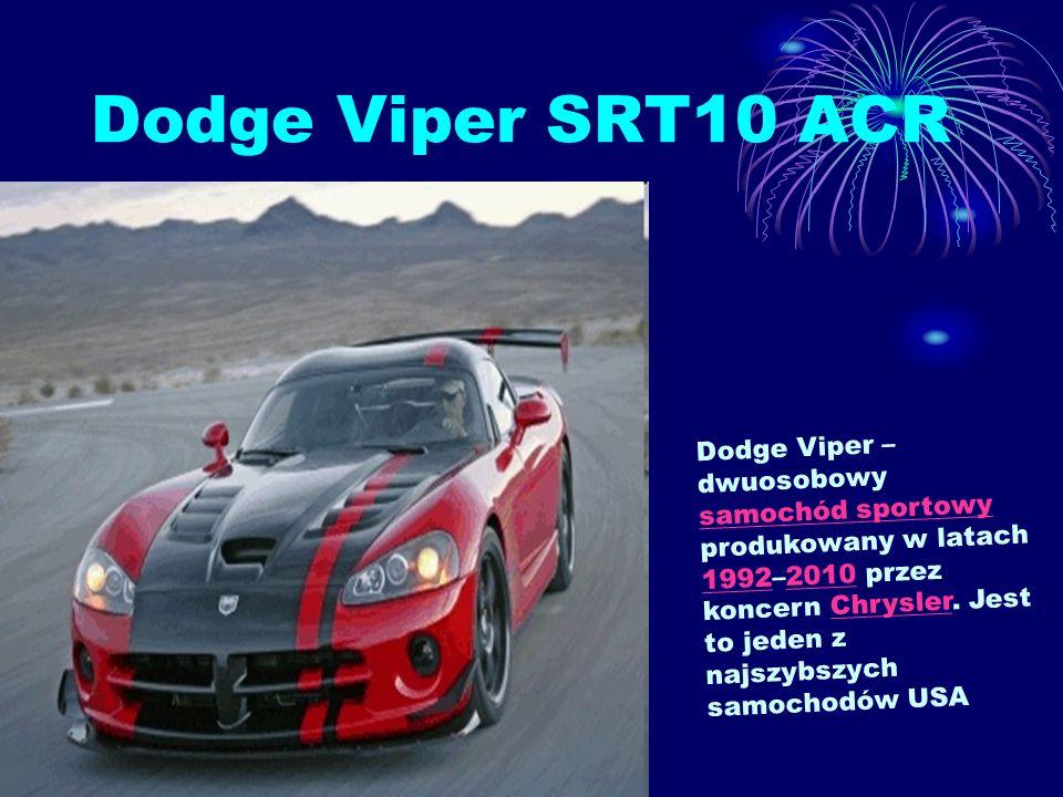 Dodge Viper SRT10 ACR Dodge Viper – dwuosobowy samochód sportowy produkowany w latach 1992–2010 przez koncern Chrysler. Jest to jeden z najszybszych s