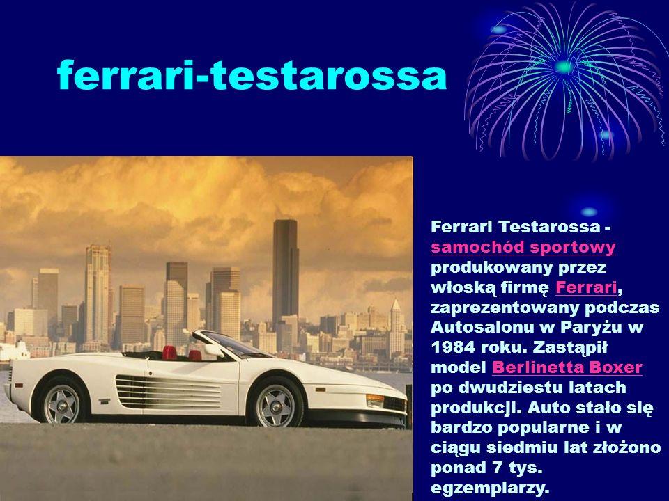 ferrari-testarossa Ferrari Testarossa - samochód sportowy produkowany przez włoską firmę Ferrari, zaprezentowany podczas Autosalonu w Paryżu w 1984 ro