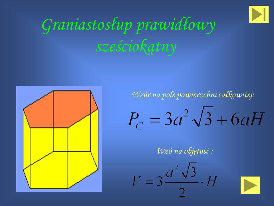 Graniastosłup prawidłowy trójkątny WZÓR NA POLE CAŁKOWITE WZÓR NA OBJĘTOŚĆ