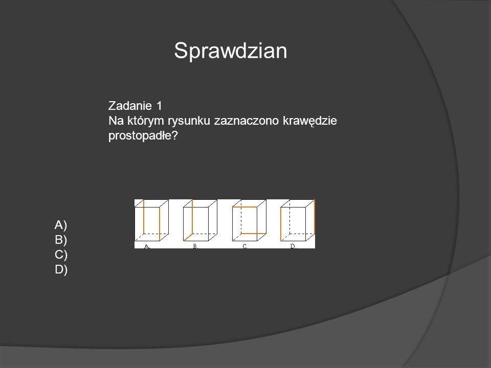 Zadanie 2 Graniastosłup prosty przedstawiony na rysunku poniżej ma: A) 15 wierzchołków, 10 krawędzi, 7 ścian B) 5 wierzchołków, 10 krawędzi, 5 ścian C) 7 wierzchołków, 15 krawędzi, 10 ścian D) 10 wierzchołków, 15 krawędzi, 7 ścian