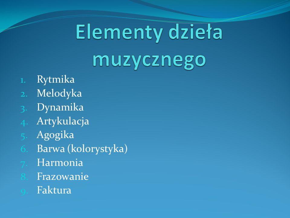 1. Rytmika 2. Melodyka 3. Dynamika 4. Artykulacja 5. Agogika 6. Barwa (kolorystyka) 7. Harmonia 8. Frazowanie 9. Faktura