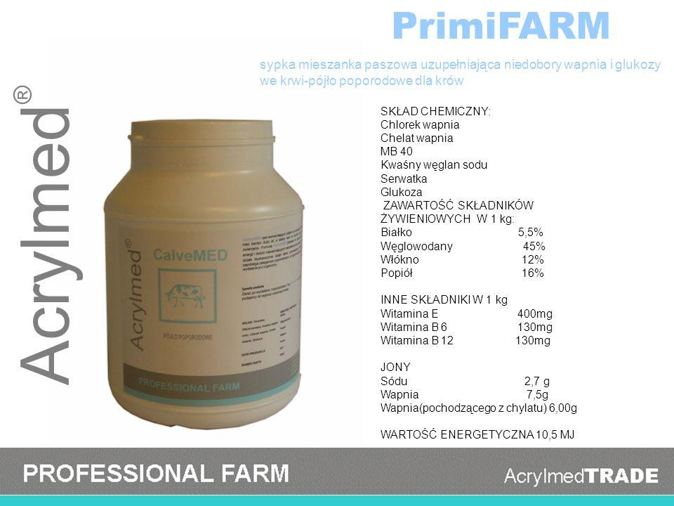Acrylmed ® PrimiFARM SKŁAD CHEMICZNY: Chlorek wapnia Chelat wapnia MB 40 Kwaśny węglan sodu Serwatka Glukoza ZAWARTOŚĆ SKŁADNIKÓW ŻYWIENIOWYCH W 1 kg: