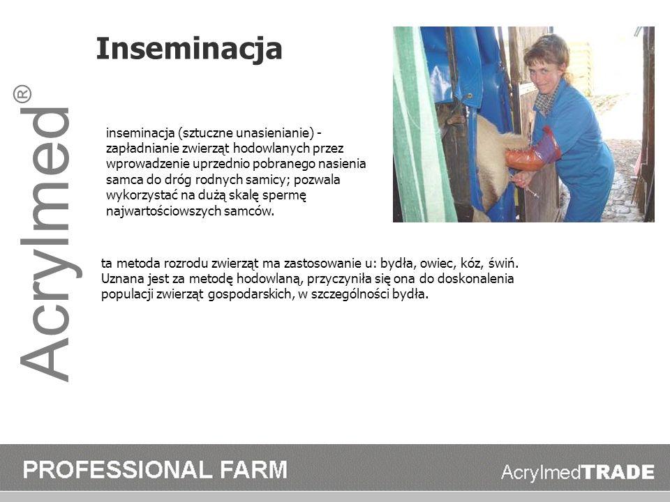 Acrylmed ® Inseminacja inseminacja (sztuczne unasienianie) - zapładnianie zwierząt hodowlanych przez wprowadzenie uprzednio pobranego nasienia samca d