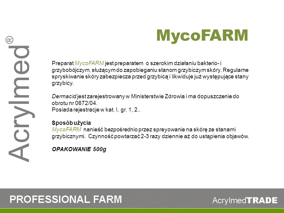 Acrylmed ® Preparat MycoFARM jest preparatem o szerokim działaniu bakterio- i grzybobójczym, służącym do zapobieganiu stanom grzybiczym skóry. Regular