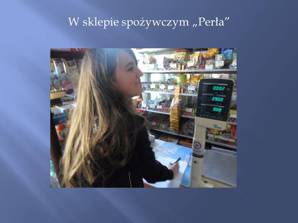 W sklepie spożywczym Perła
