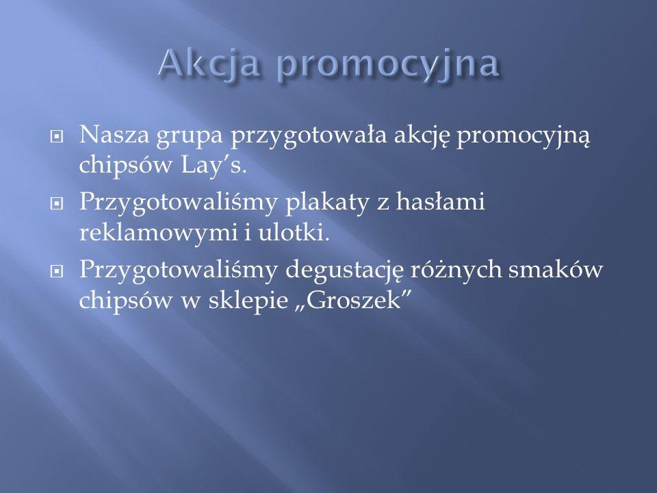 Nasza grupa przygotowała akcję promocyjną chipsów Lays.