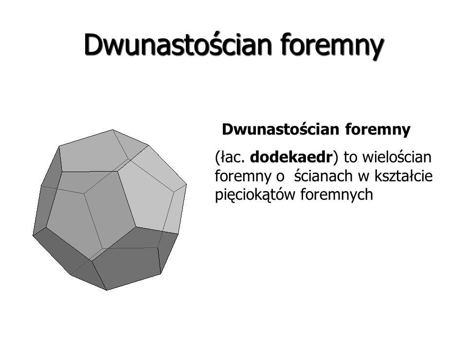 Ośmiościan foremny (łac. oktaedr) to wielościan foremny o ośmiu ścianach w kształcie identycznych trójkątów równobocznych