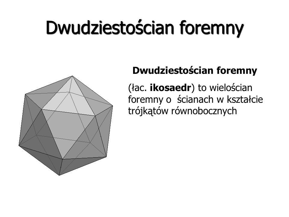 Dwunastościan foremny (łac. dodekaedr) to wielościan foremny o ścianach w kształcie pięciokątów foremnych
