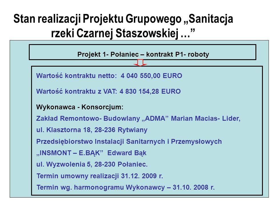 Stan realizacji Projektu Grupowego Sanitacja rzeki Czarnej Staszowskiej … Projekt 1- Połaniec – kontrakt P1- roboty Wartość kontraktu netto: 4 040 550