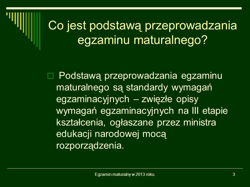 Egzamin maturalny w 2007 roku.14 Czy można egzaminu maturalnego nie zdać lub do niego nie przystąpić.