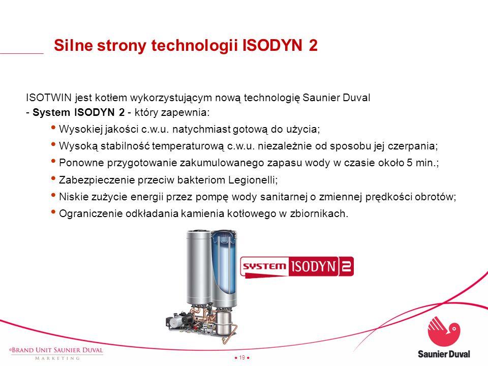 19 ISOTWIN jest kotłem wykorzystującym nową technologię Saunier Duval - System ISODYN 2 - który zapewnia: Wysokiej jakości c.w.u. natychmiast gotową d