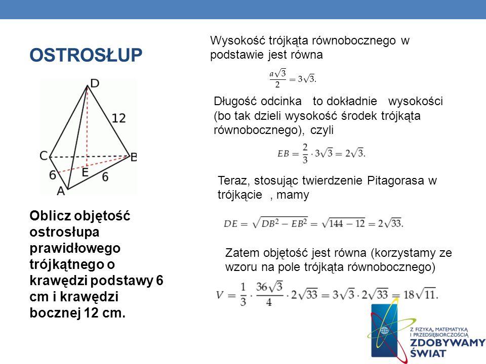 OSTROSŁUP Oblicz objętość ostrosłupa prawidłowego trójkątnego o krawędzi podstawy 6 cm i krawędzi bocznej 12 cm.