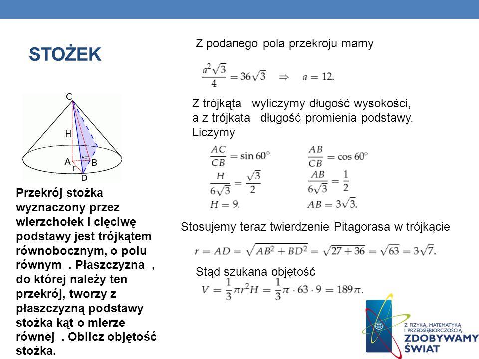 Przekrój stożka wyznaczony przez wierzchołek i cięciwę podstawy jest trójkątem równobocznym, o polu równym.