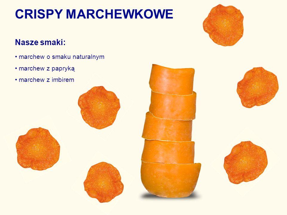 CRISPY MARCHEWKOWE Nasze smaki: marchew o smaku naturalnym marchew z papryką marchew z imbirem