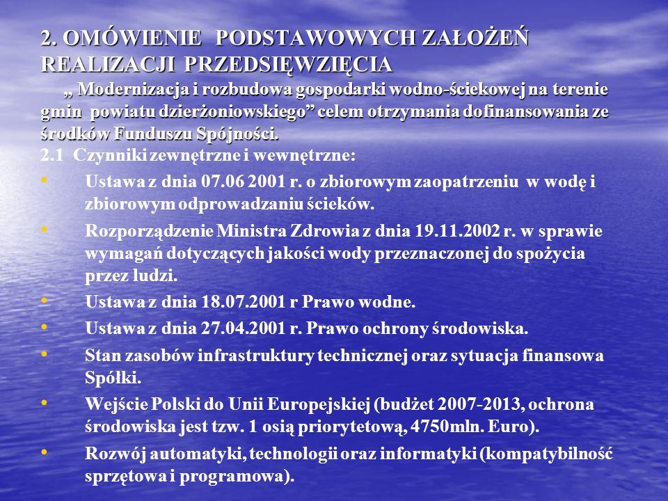 2. OMÓWIENIE PODSTAWOWYCH ZAŁOŻEŃ REALIZACJI PRZEDSIĘWZIĘCIA Modernizacja i rozbudowa gospodarki wodno-ściekowej na terenie gmin powiatu dzierżoniowsk
