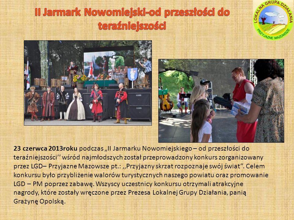 23 czerwca 2013roku podczas II Jarmarku Nowomiejskiego – od przeszłości do teraźniejszości wśród najmłodszych został przeprowadzony konkurs zorganizowany przez LGD– Przyjazne Mazowsze pt.:,,Przyjazny skrzat rozpoznaje swój świat.