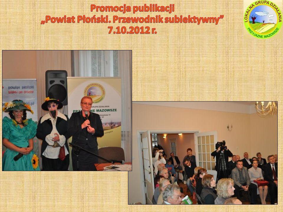 Wydanie 1000 egzemplarzy książki Powiat płoński – przewodnik subiektywny Pierwszy przewodnik po powiecie płońskim wpisujący się w serię przewodników Tradycje Mazowsza