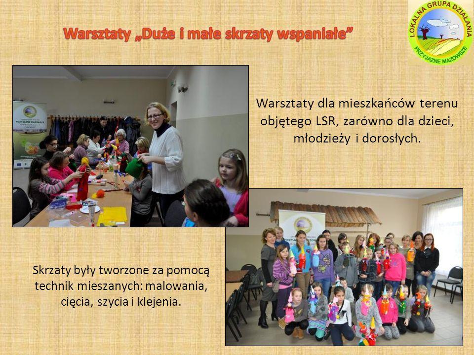 Warsztaty dla mieszkańców terenu objętego LSR, zarówno dla dzieci, młodzieży i dorosłych.