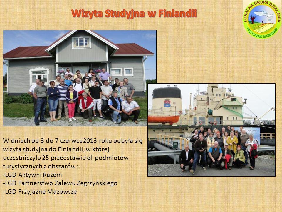 W dniach od 3 do 7 czerwca2013 roku odbyła się wizyta studyjna do Finlandii, w której uczestniczyło 25 przedstawicieli podmiotów turystycznych z obszarów : -LGD Aktywni Razem -LGD Partnerstwo Zalewu Zegrzyńskiego -LGD Przyjazne Mazowsze