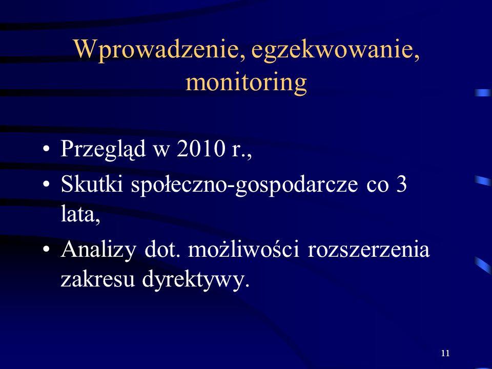 11 Wprowadzenie, egzekwowanie, monitoring Przegląd w 2010 r., Skutki społeczno-gospodarcze co 3 lata, Analizy dot. możliwości rozszerzenia zakresu dyr