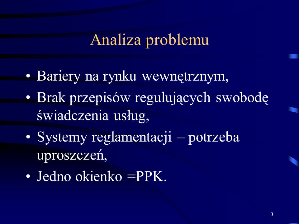 3 Analiza problemu Bariery na rynku wewnętrznym, Brak przepisów regulujących swobodę świadczenia usług, Systemy reglamentacji – potrzeba uproszczeń, J