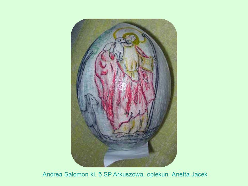 Andrea Salomon kl. 5 SP Arkuszowa, opiekun: Anetta Jacek