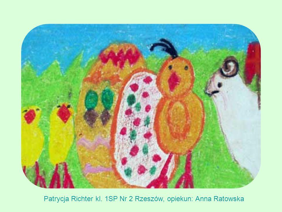 Patrycja Richter kl. 1SP Nr 2 Rzeszów, opiekun: Anna Ratowska