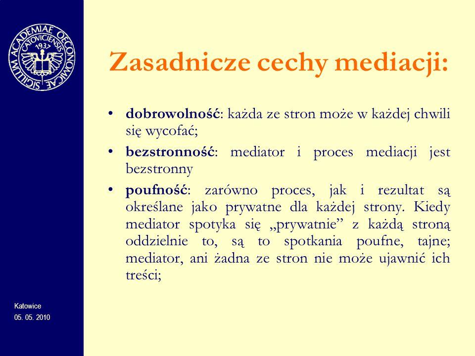 Zasadnicze cechy mediacji: dobrowolność: każda ze stron może w każdej chwili się wycofać; bezstronność: mediator i proces mediacji jest bezstronny pou