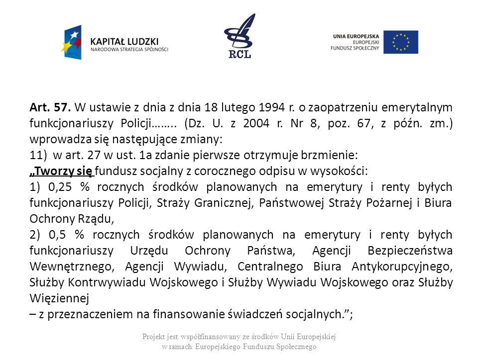 Art.57. W ustawie z dnia z dnia 18 lutego 1994 r.