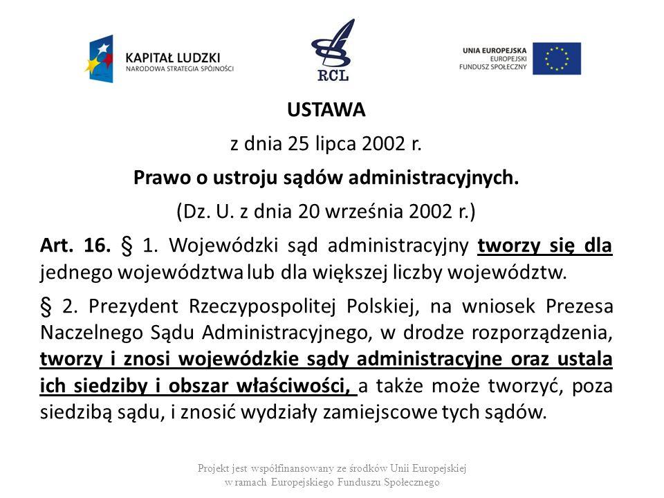 USTAWA z dnia 25 lipca 2002 r. Prawo o ustroju sądów administracyjnych. (Dz. U. z dnia 20 września 2002 r.) Art. 16. § 1. Wojewódzki sąd administracyj