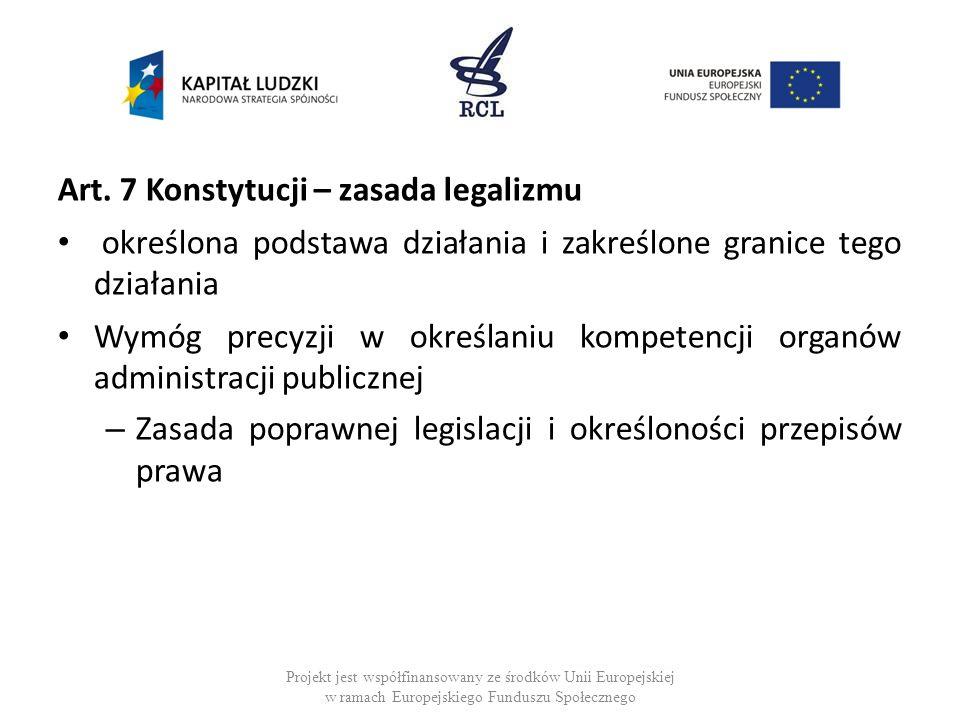 Art. 7 Konstytucji – zasada legalizmu określona podstawa działania i zakreślone granice tego działania Wymóg precyzji w określaniu kompetencji organów