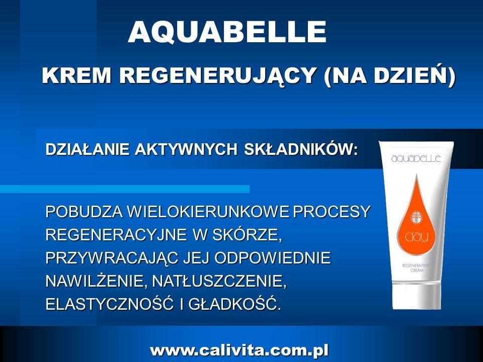 11 www.calivita.com.pl KREM REGENERUJĄCY (NA DZIEŃ) AQUABELLE POBUDZA WIELOKIERUNKOWE PROCESY REGENERACYJNE W SKÓRZE, PRZYWRACAJĄC JEJ ODPOWIEDNIE NAWILŻENIE, NATŁUSZCZENIE, ELASTYCZNOŚĆ I GŁADKOŚĆ.