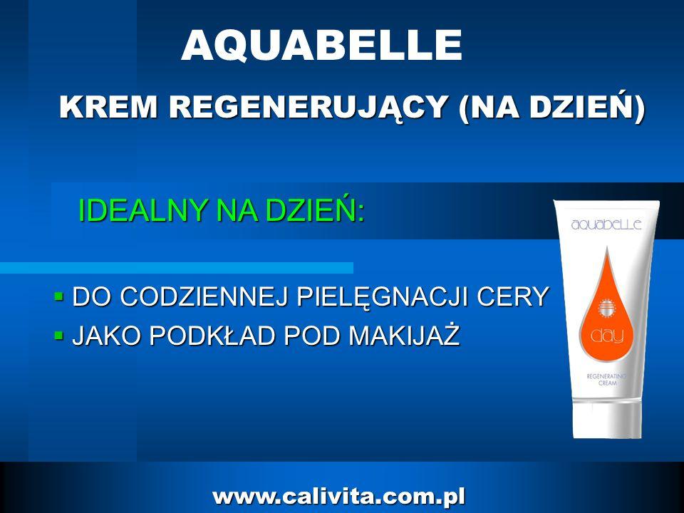13 www.calivita.com.pl IDEALNY NA DZIEŃ: IDEALNY NA DZIEŃ: DO CODZIENNEJ PIELĘGNACJI CERY DO CODZIENNEJ PIELĘGNACJI CERY JAKO PODKŁAD POD MAKIJAŻ JAKO PODKŁAD POD MAKIJAŻ KREM REGENERUJĄCY (NA DZIEŃ) AQUABELLE