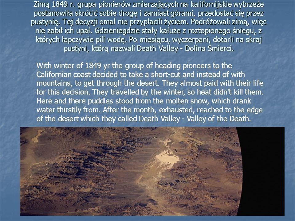 Zimą 1849 r. grupa pionierów zmierzających na kalifornijskie wybrzeże postanowiła skrócić sobie drogę i zamiast górami, przedostać się przez pustynię.