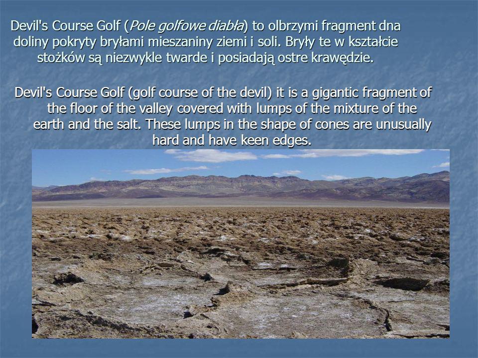 Devil's Course Golf (Pole golfowe diabła) to olbrzymi fragment dna doliny pokryty bryłami mieszaniny ziemi i soli. Bryły te w kształcie stożków są nie