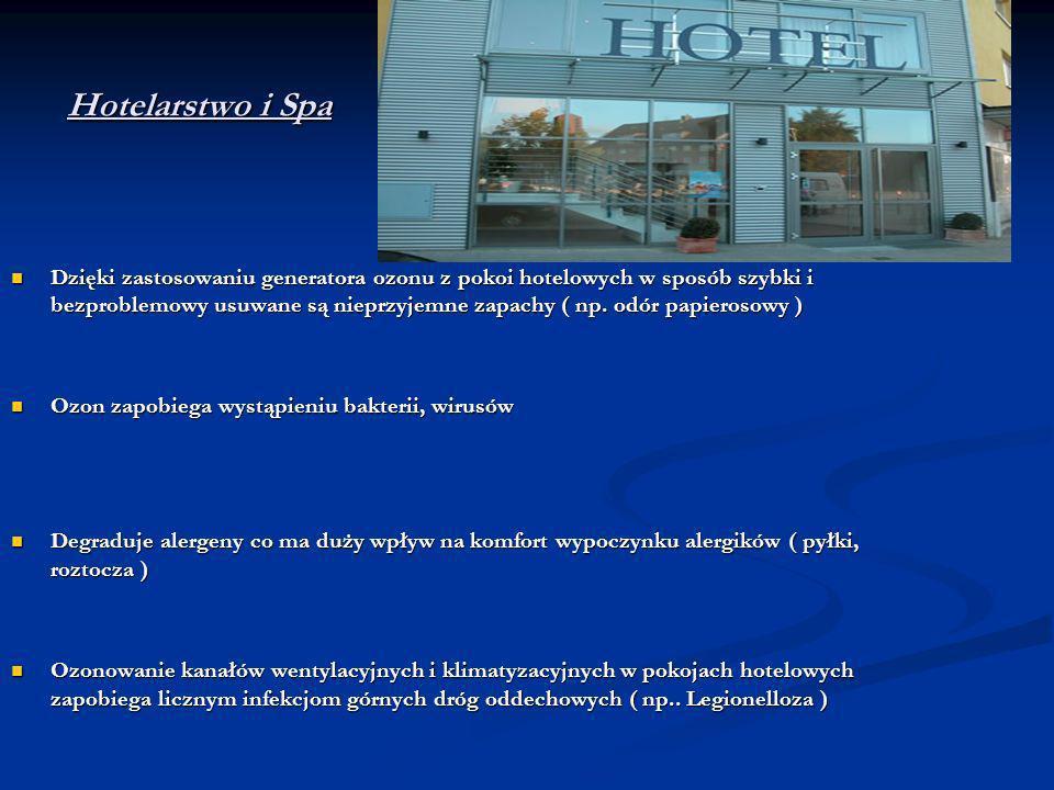 Hotelarstwo i Spa Dzięki zastosowaniu generatora ozonu z pokoi hotelowych w sposób szybki i bezproblemowy usuwane są nieprzyjemne zapachy ( np. odór p