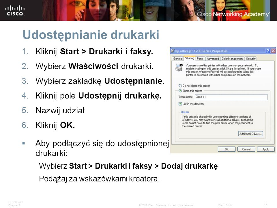 ITE PC v4.0 Chapter 7 28 © 2007 Cisco Systems, Inc. All rights reserved.Cisco Public Udostępnianie drukarki 1.Kliknij Start > Drukarki i faksy. 2.Wybi