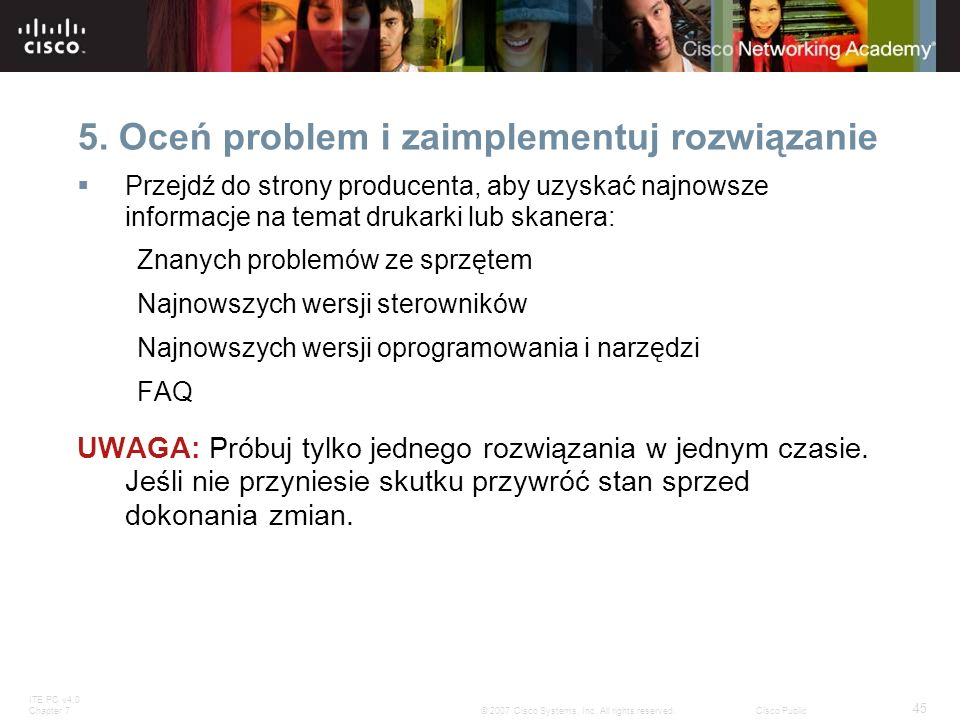 ITE PC v4.0 Chapter 7 45 © 2007 Cisco Systems, Inc. All rights reserved.Cisco Public 5. Oceń problem i zaimplementuj rozwiązanie Przejdź do strony pro