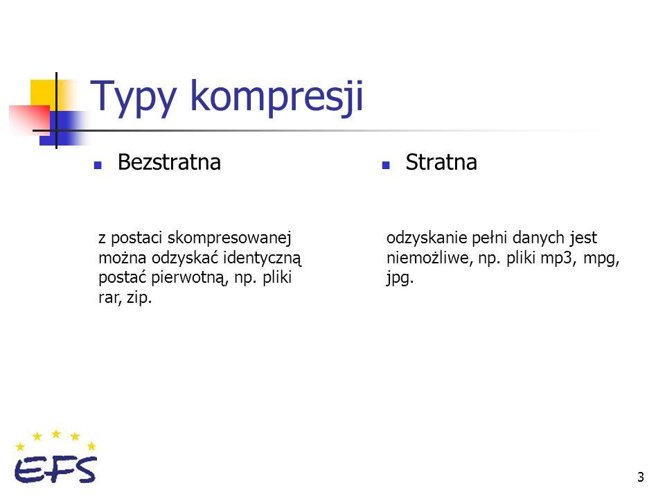 3 Typy kompresji Bezstratna Stratna z postaci skompresowanej można odzyskać identyczną postać pierwotną, np. pliki rar, zip. odzyskanie pełni danych j
