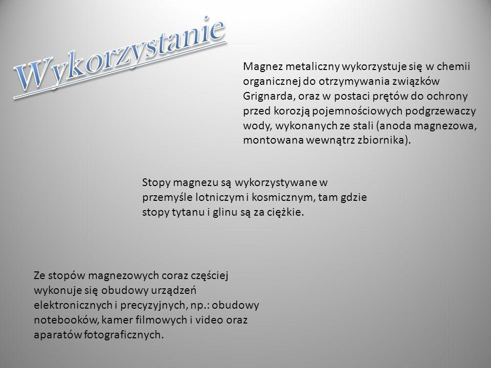 Magnez metaliczny wykorzystuje się w chemii organicznej do otrzymywania związków Grignarda, oraz w postaci prętów do ochrony przed korozją pojemnościo