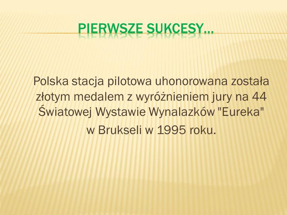 Polska stacja pilotowa uhonorowana została złotym medalem z wyróżnieniem jury na 44 Światowej Wystawie Wynalazków