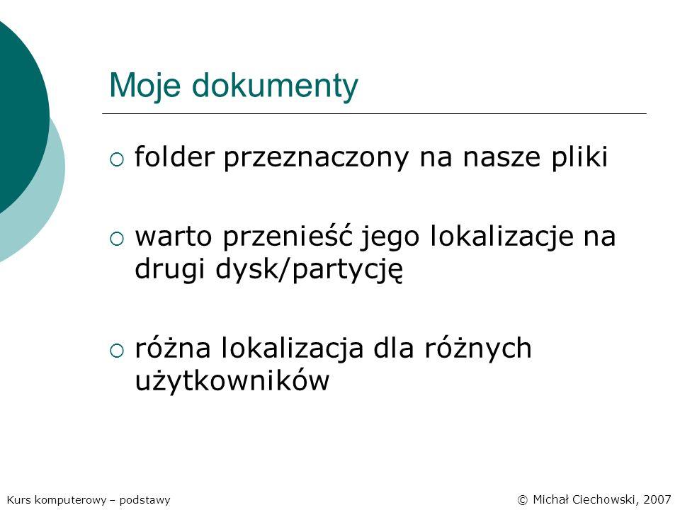 Moje dokumenty folder przeznaczony na nasze pliki warto przenieść jego lokalizacje na drugi dysk/partycję różna lokalizacja dla różnych użytkowników K