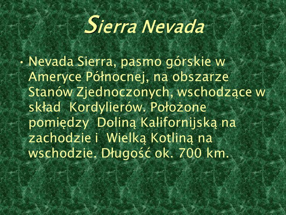 S S ierra Nevada Nevada Sierra, pasmo górskie w Ameryce Północnej, na obszarze Stanów Zjednoczonych, wschodzące w skład Kordylierów.