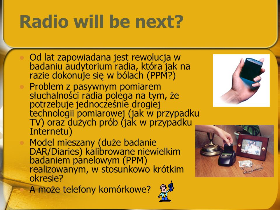 Radio will be next.
