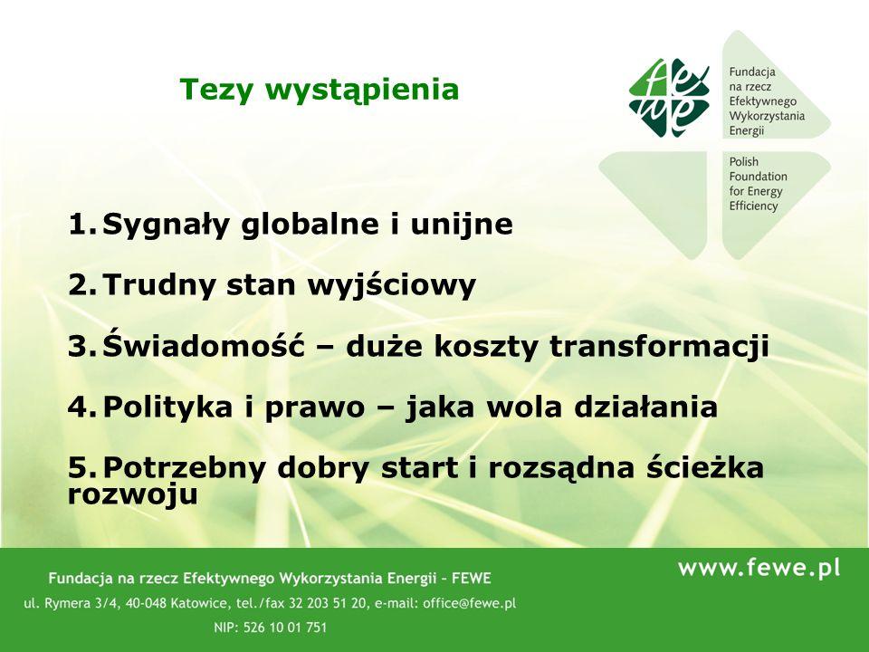 22 Tezy wystąpienia 1.Sygnały globalne i unijne 2.Trudny stan wyjściowy 3.Świadomość – duże koszty transformacji 4.Polityka i prawo – jaka wola działa