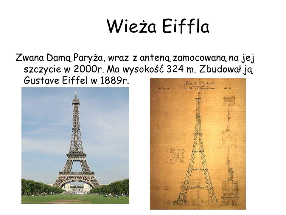 Wieża Eiffla Zwana Damą Paryża, wraz z anteną zamocowaną na jej szczycie w 2000r. Ma wysokość 324 m. Zbudował ją Gustave Eiffel w 1889r.