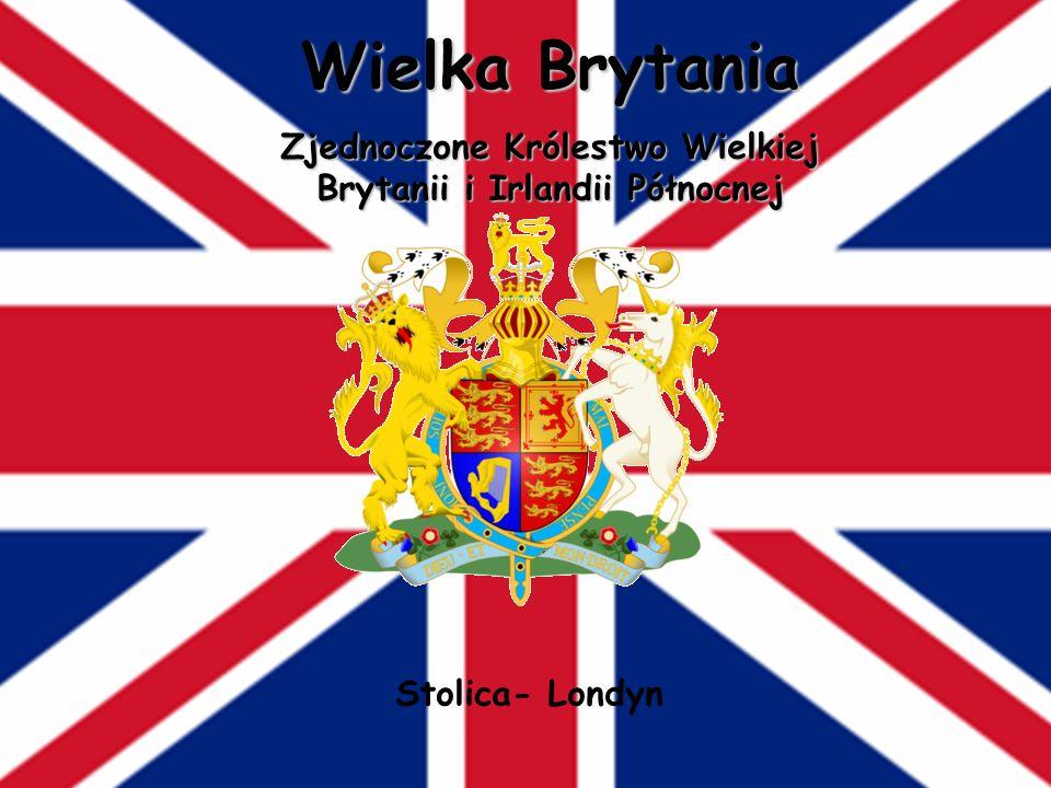 Wielka Brytania Zjednoczone Królestwo Wielkiej Brytanii i Irlandii Północnej Stolica- Londyn