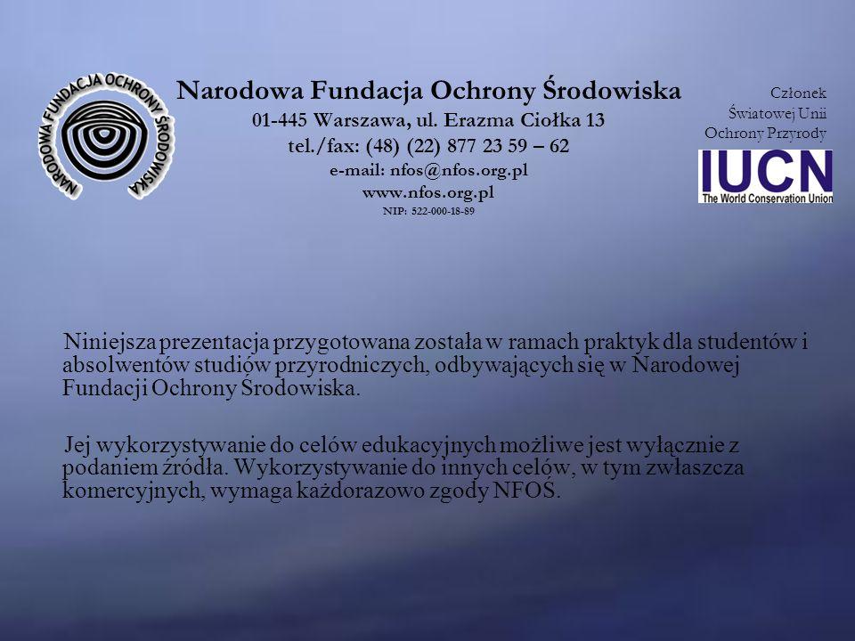Członek Światowej Unii Ochrony Przyrody Narodowa Fundacja Ochrony Środowiska 01-445 Warszawa, ul.