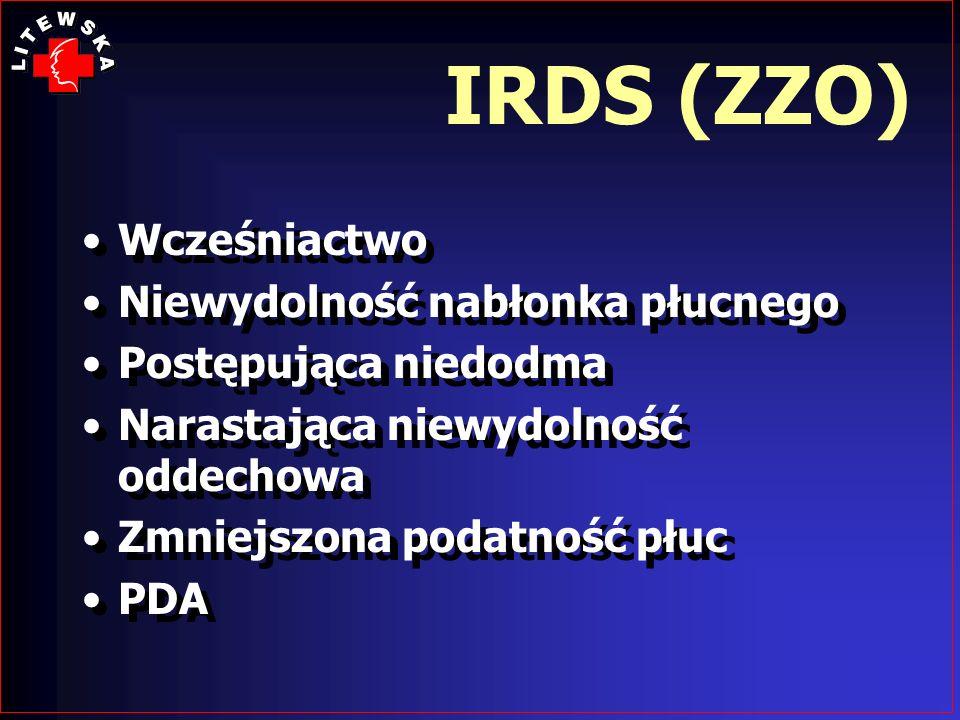 IRDS (ZZO) Wcześniactwo Niewydolność nabłonka płucnego Postępująca niedodma Narastająca niewydolność oddechowa Zmniejszona podatność płuc PDA Wcześnia