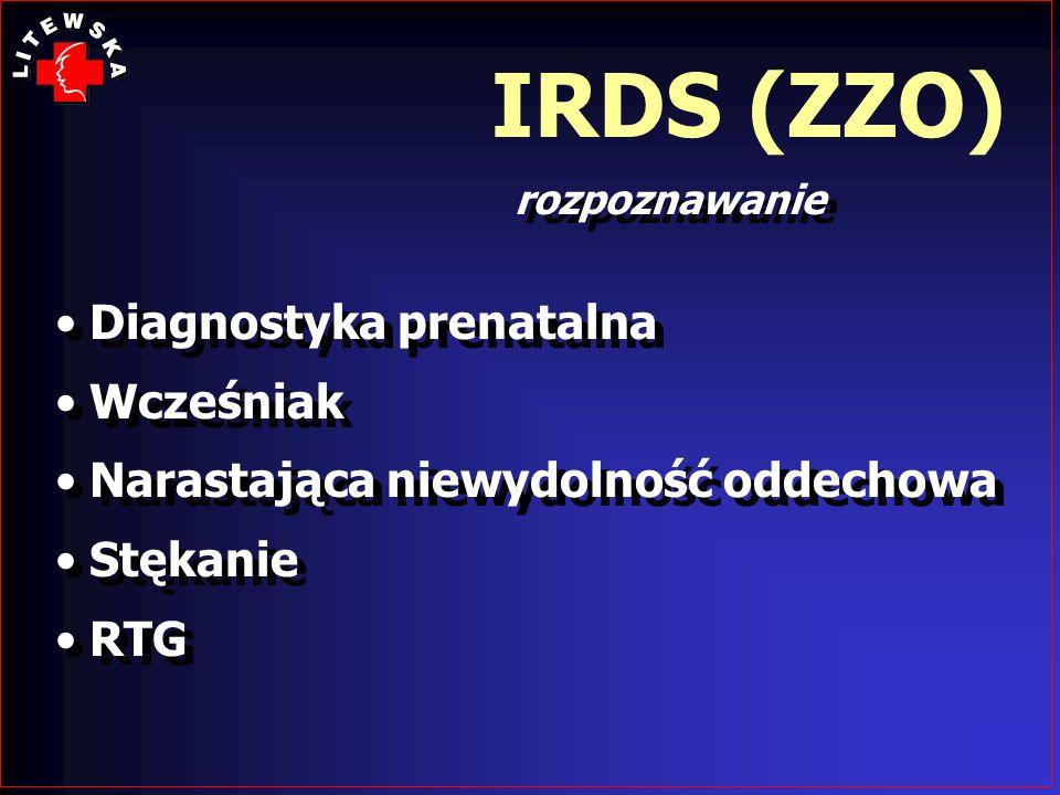 IRDS (ZZO) rozpoznawanie Diagnostyka prenatalna Wcześniak Narastająca niewydolność oddechowa Stękanie RTG Diagnostyka prenatalna Wcześniak Narastająca